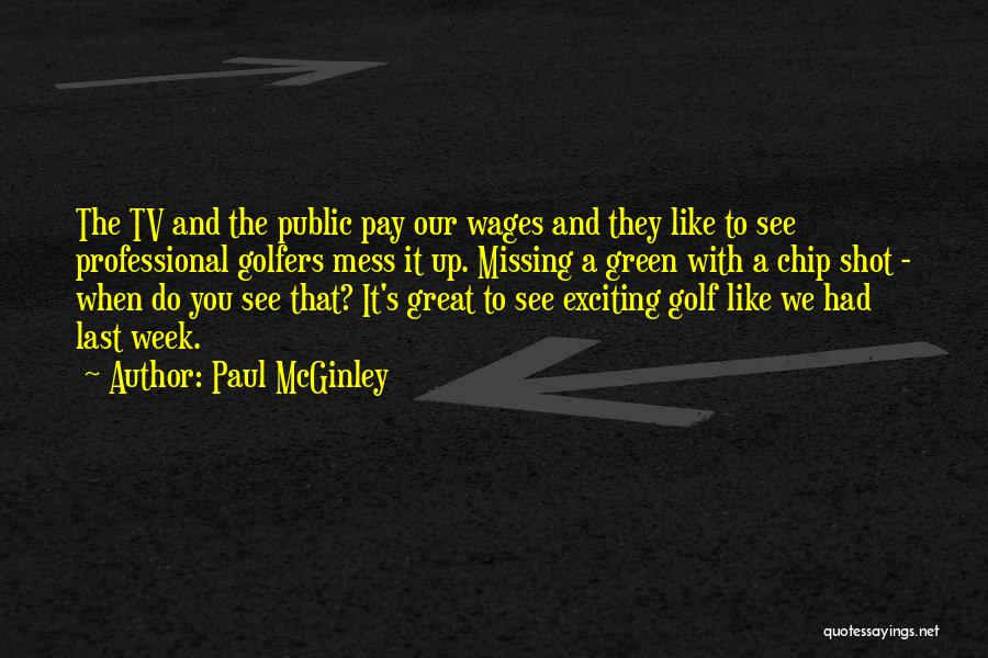 Great Golfers Quotes By Paul McGinley