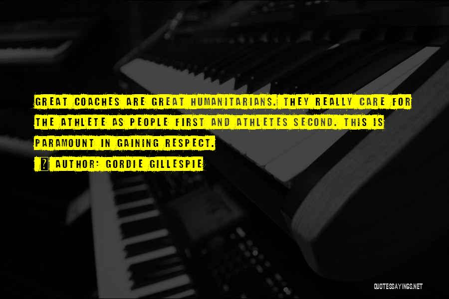 Great Gordie Gillespie Quotes By Gordie Gillespie