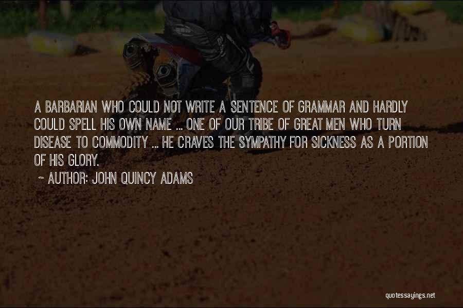 Great Grammar Quotes By John Quincy Adams