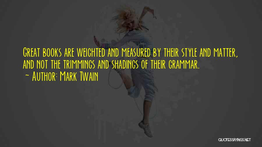 Great Grammar Quotes By Mark Twain