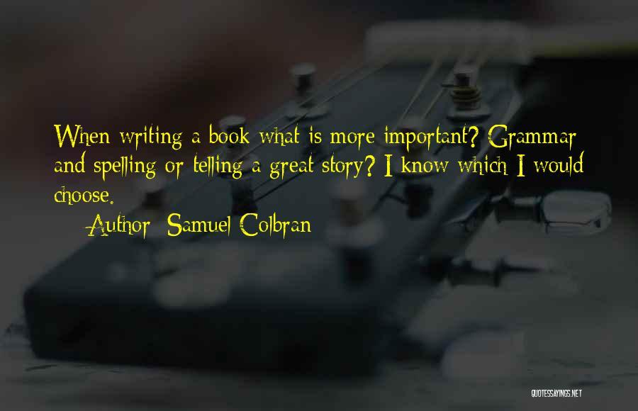 Great Grammar Quotes By Samuel Colbran