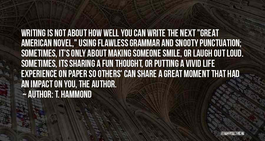 Great Grammar Quotes By T. Hammond