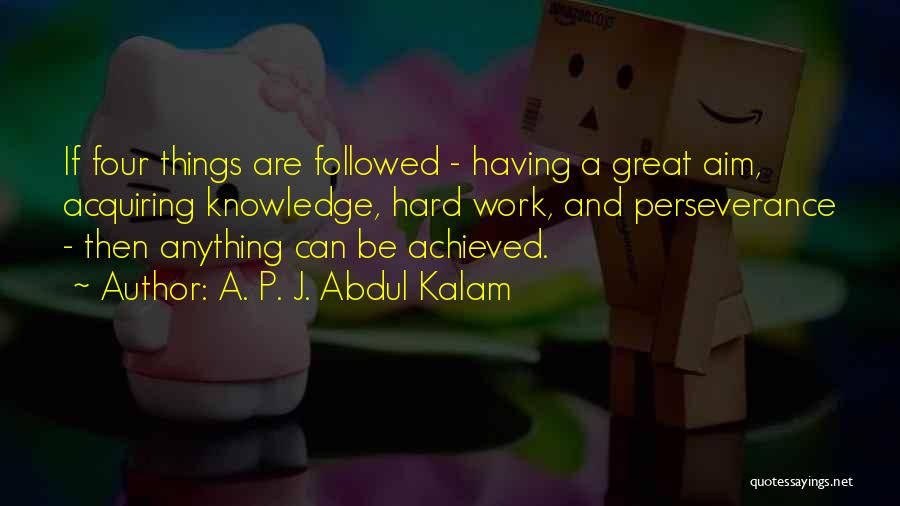 Great Hard Work Quotes By A. P. J. Abdul Kalam