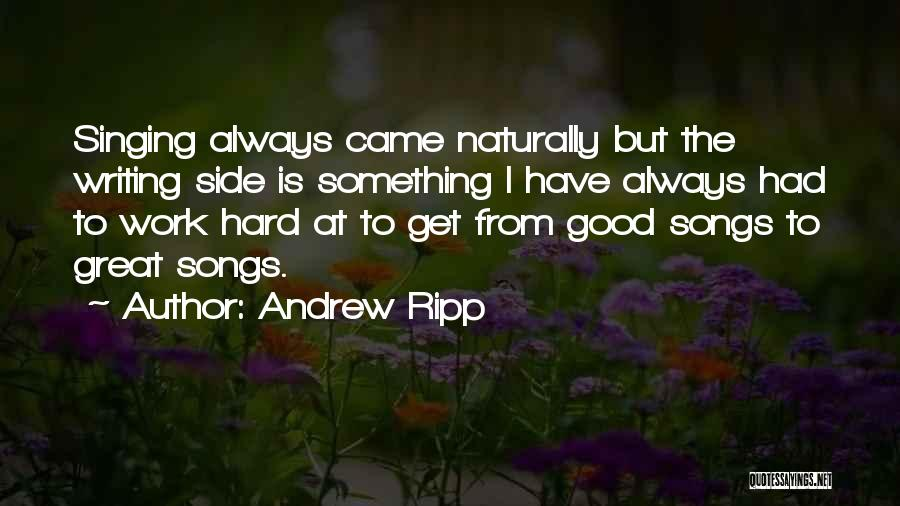 Great Hard Work Quotes By Andrew Ripp