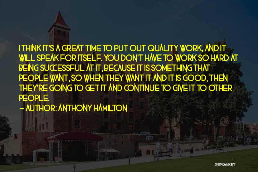 Great Hard Work Quotes By Anthony Hamilton