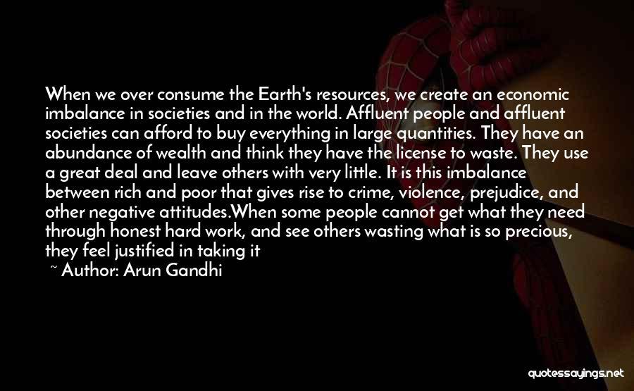 Great Hard Work Quotes By Arun Gandhi