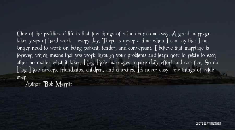 Great Hard Work Quotes By Bob Merritt