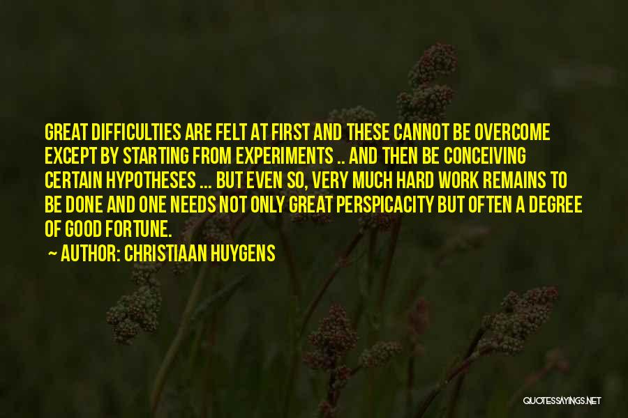 Great Hard Work Quotes By Christiaan Huygens