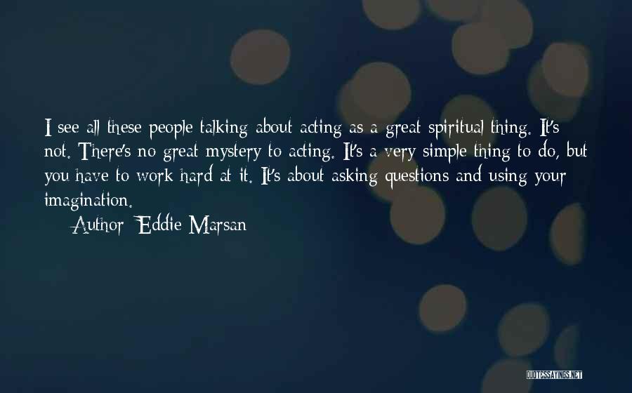 Great Hard Work Quotes By Eddie Marsan