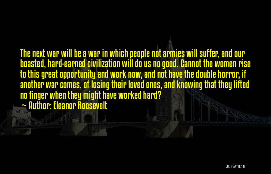 Great Hard Work Quotes By Eleanor Roosevelt