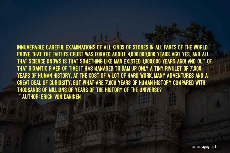 Great Hard Work Quotes By Erich Von Daniken