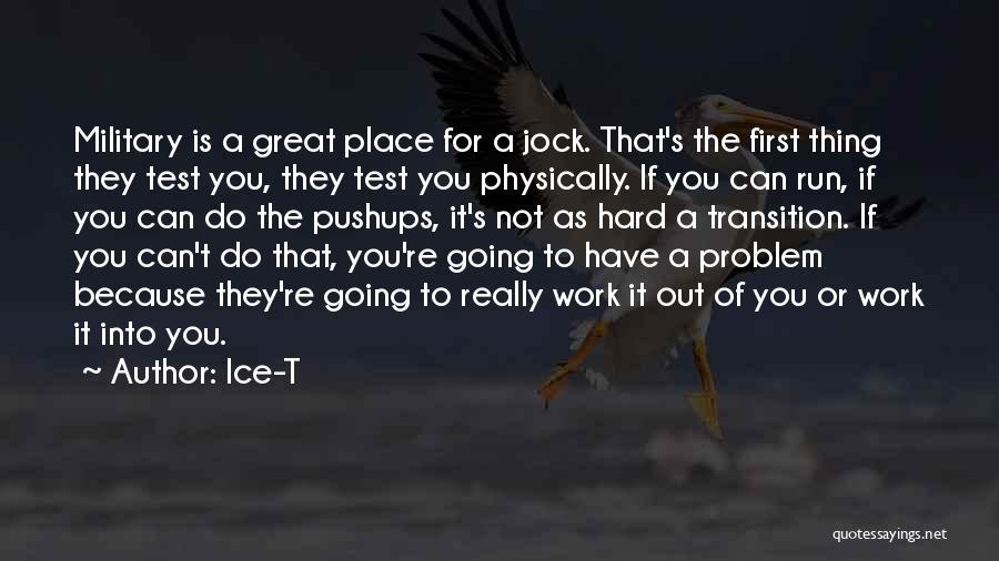Great Hard Work Quotes By Ice-T
