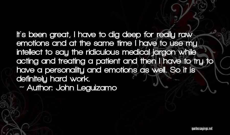 Great Hard Work Quotes By John Leguizamo