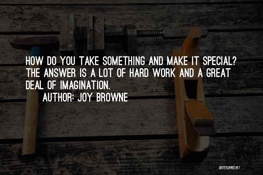 Great Hard Work Quotes By Joy Browne