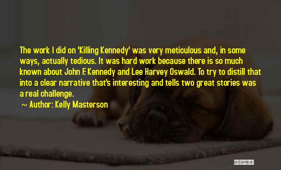 Great Hard Work Quotes By Kelly Masterson
