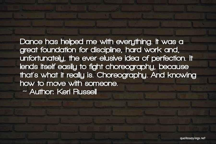 Great Hard Work Quotes By Keri Russell