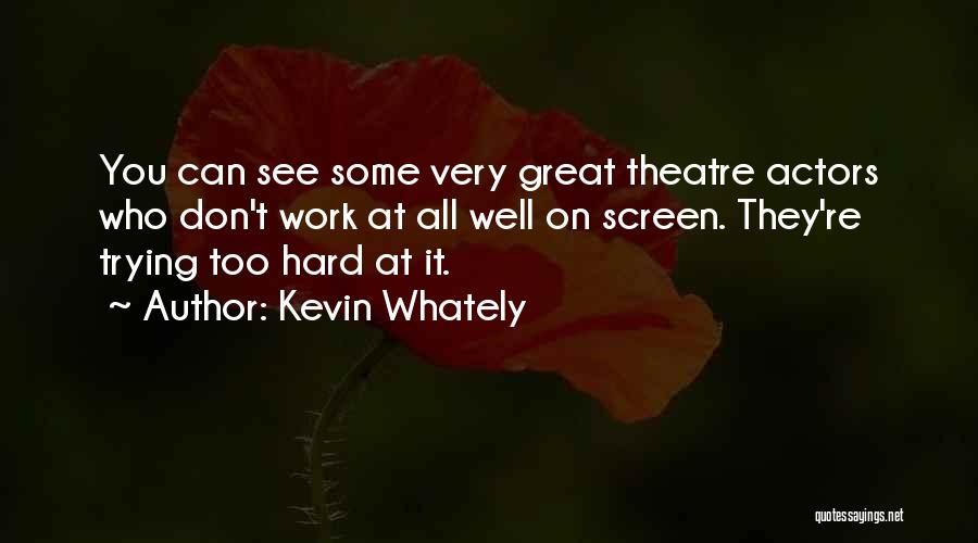 Great Hard Work Quotes By Kevin Whately