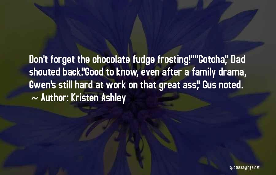 Great Hard Work Quotes By Kristen Ashley