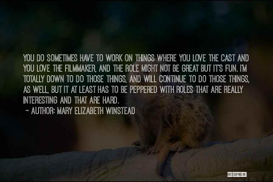Great Hard Work Quotes By Mary Elizabeth Winstead