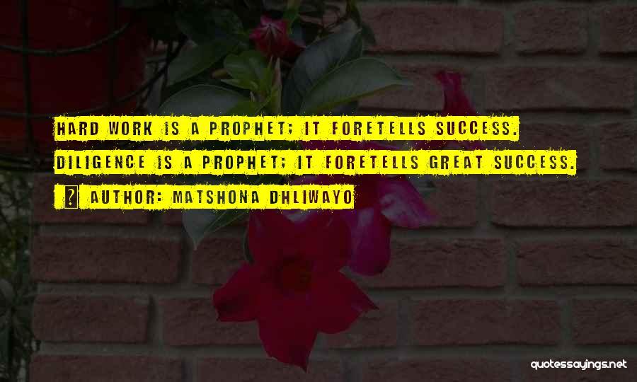 Great Hard Work Quotes By Matshona Dhliwayo
