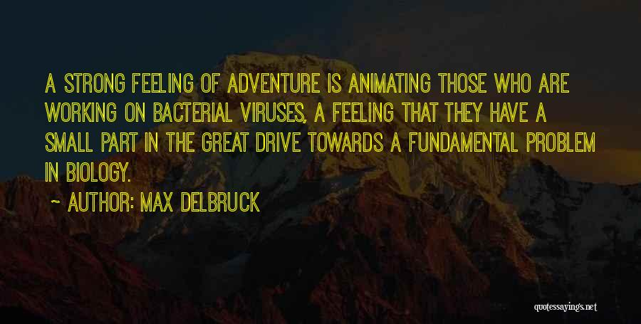 Great Hard Work Quotes By Max Delbruck