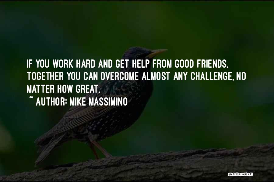 Great Hard Work Quotes By Mike Massimino