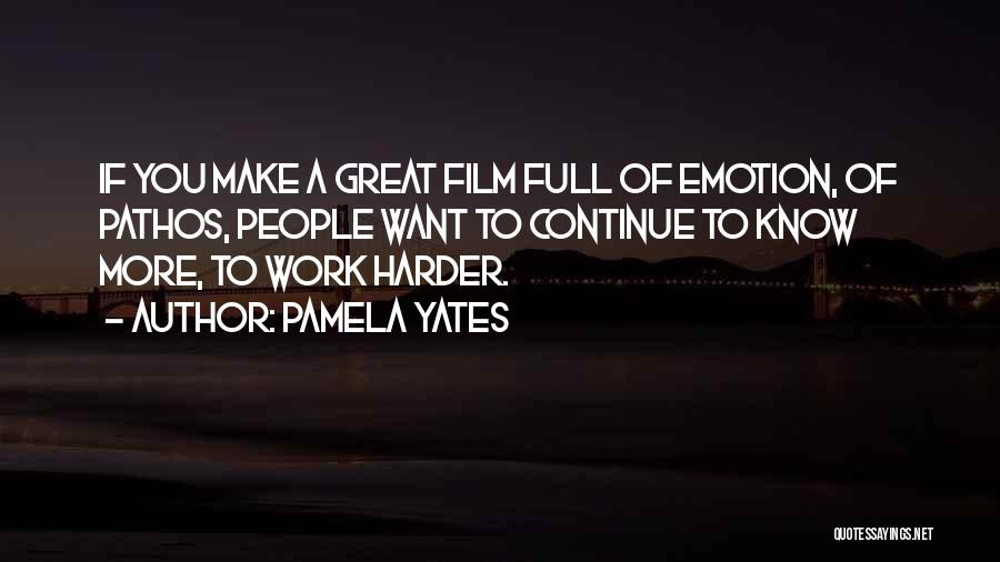 Great Hard Work Quotes By Pamela Yates