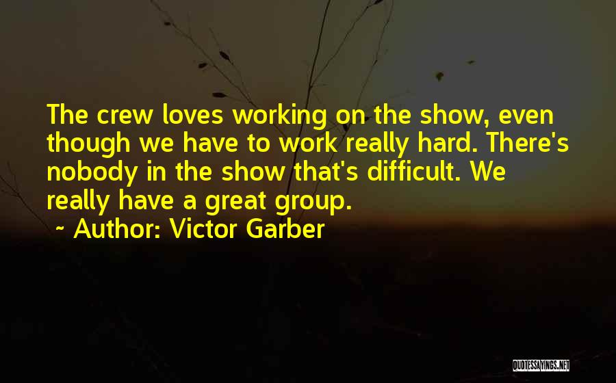 Great Hard Work Quotes By Victor Garber