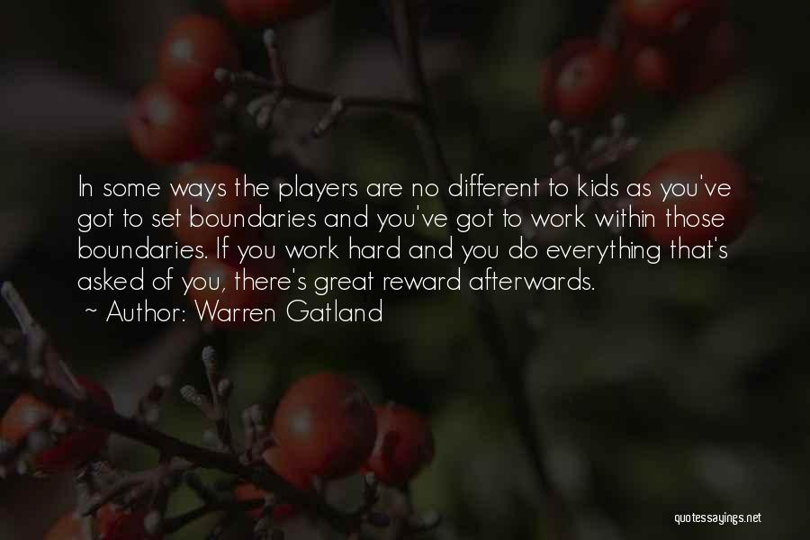 Great Hard Work Quotes By Warren Gatland