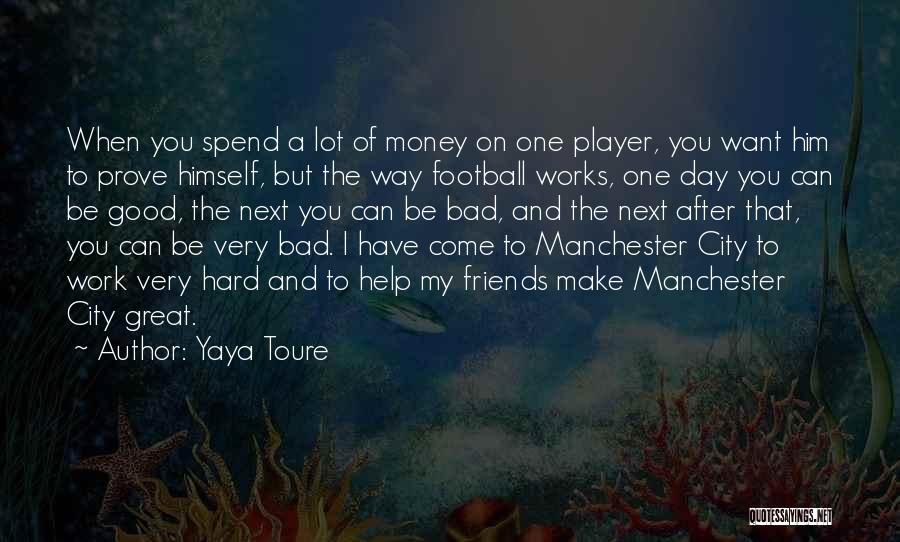 Great Hard Work Quotes By Yaya Toure