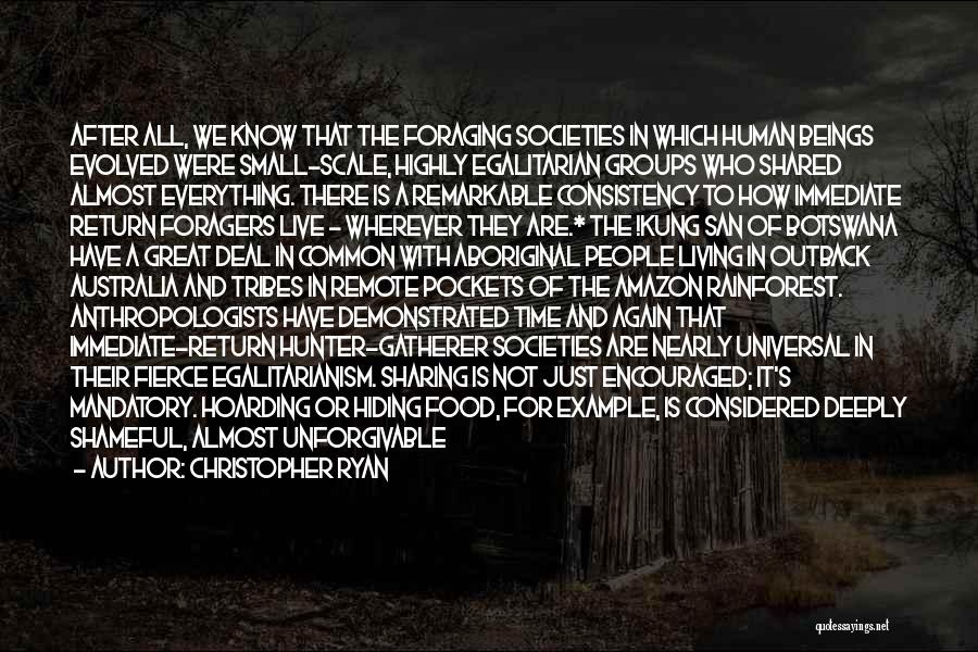 Great Hoarding Quotes By Christopher Ryan
