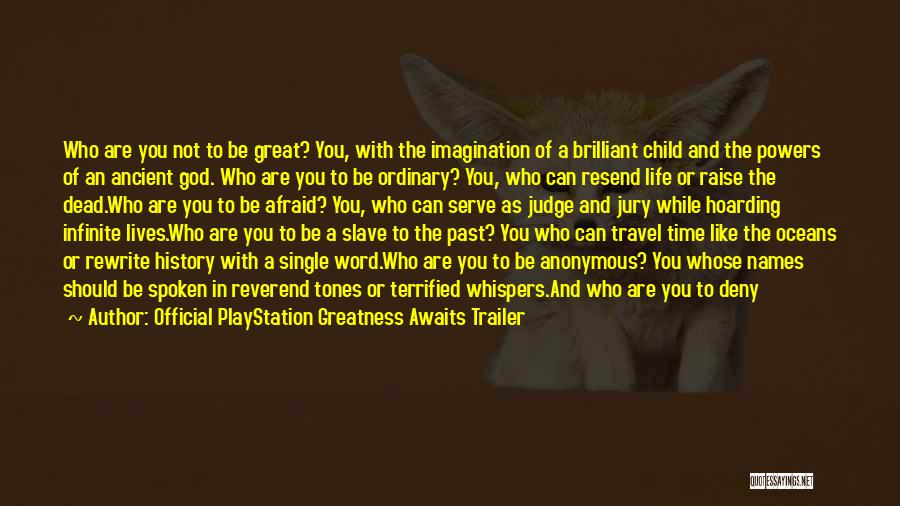 Great Hoarding Quotes By Official PlayStation Greatness Awaits Trailer