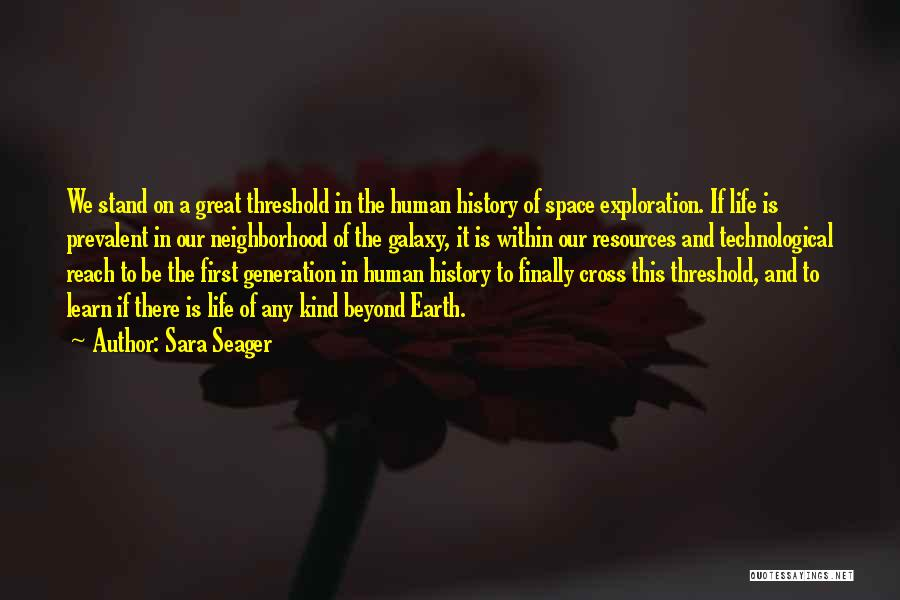 Great Human Resources Quotes By Sara Seager
