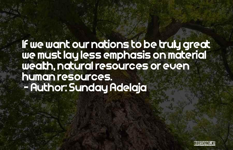 Great Human Resources Quotes By Sunday Adelaja