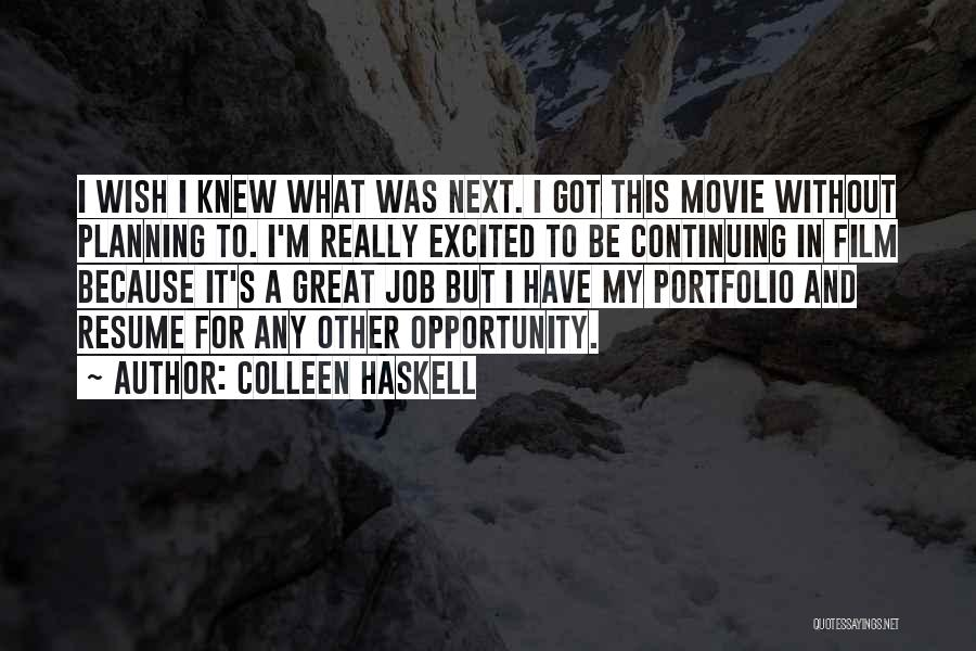 Great Job Opportunity Quotes By Colleen Haskell