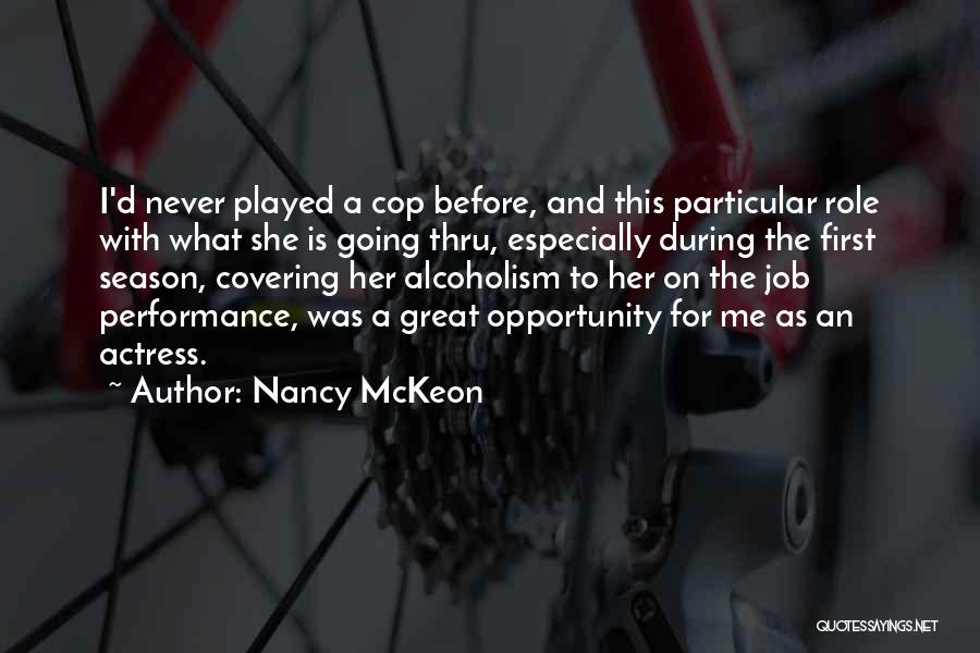 Great Job Opportunity Quotes By Nancy McKeon