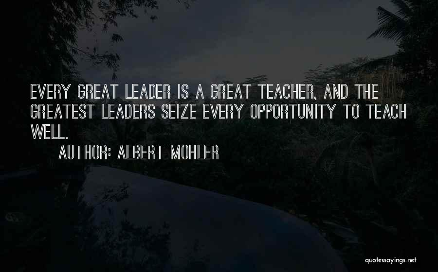 Great Leaders And Quotes By Albert Mohler