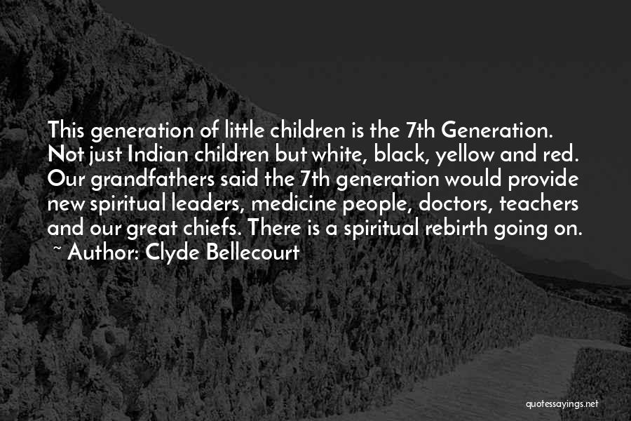Great Leaders And Quotes By Clyde Bellecourt