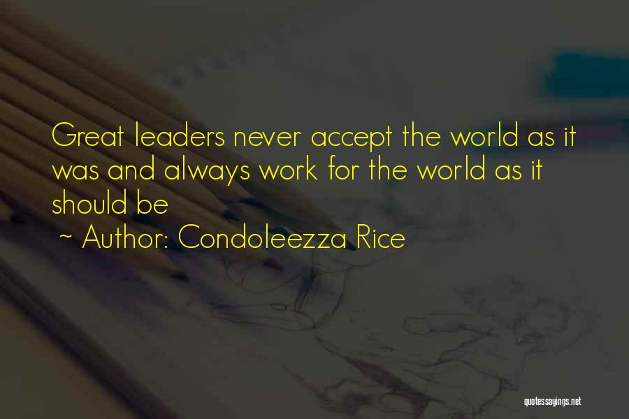 Great Leaders And Quotes By Condoleezza Rice