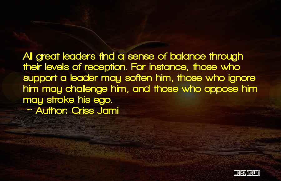 Great Leaders And Quotes By Criss Jami