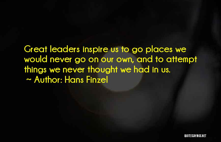 Great Leaders And Quotes By Hans Finzel