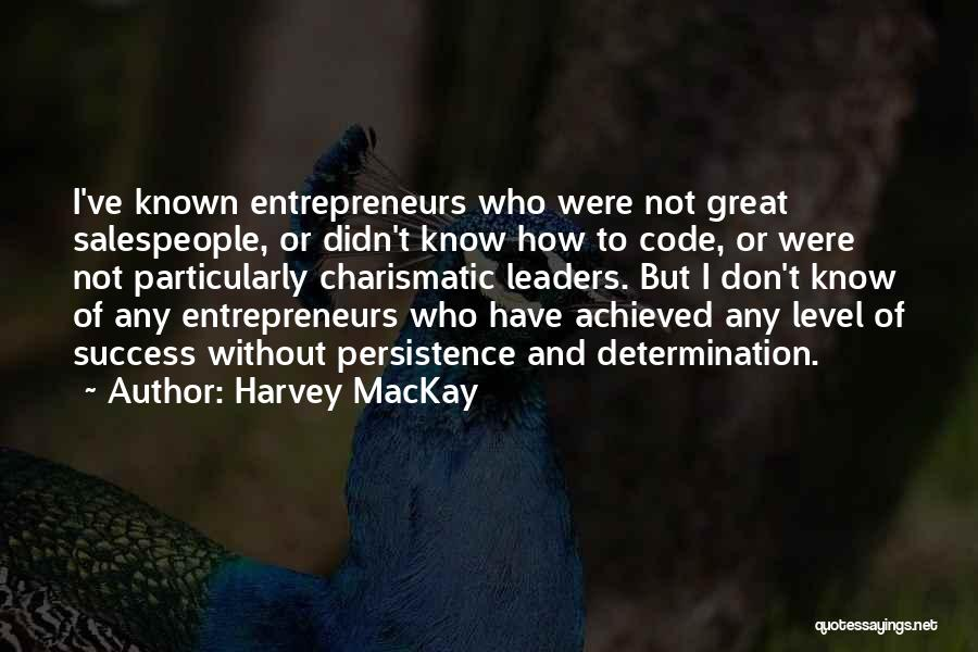 Great Leaders And Quotes By Harvey MacKay