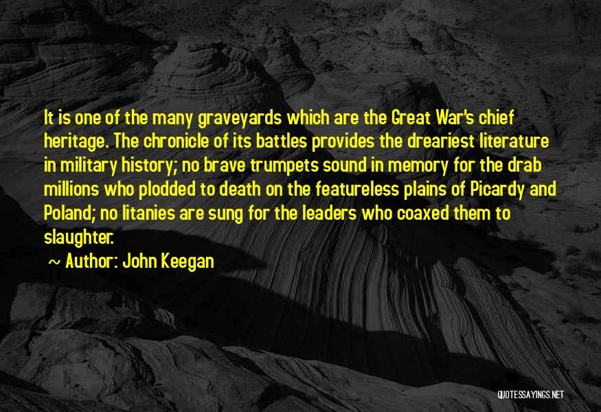 Great Leaders And Quotes By John Keegan