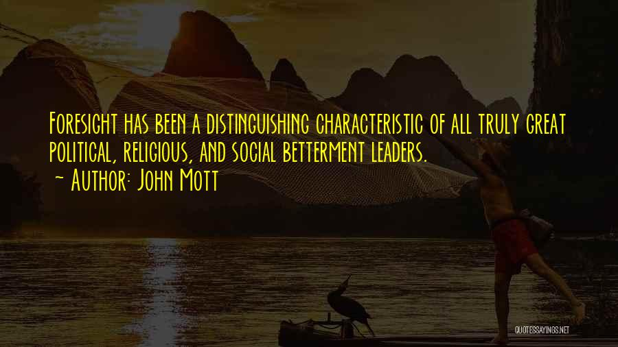 Great Leaders And Quotes By John Mott