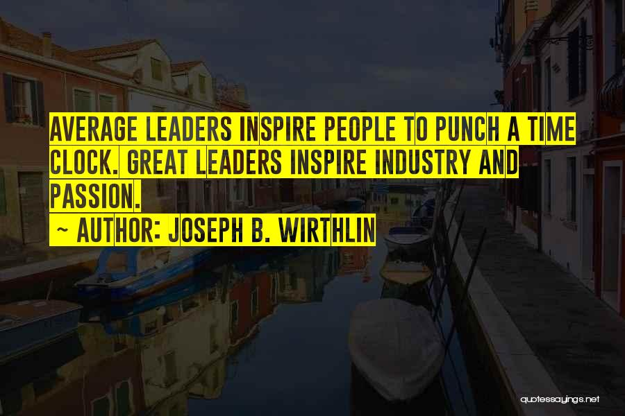 Great Leaders And Quotes By Joseph B. Wirthlin