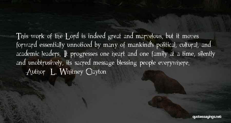 Great Leaders And Quotes By L. Whitney Clayton