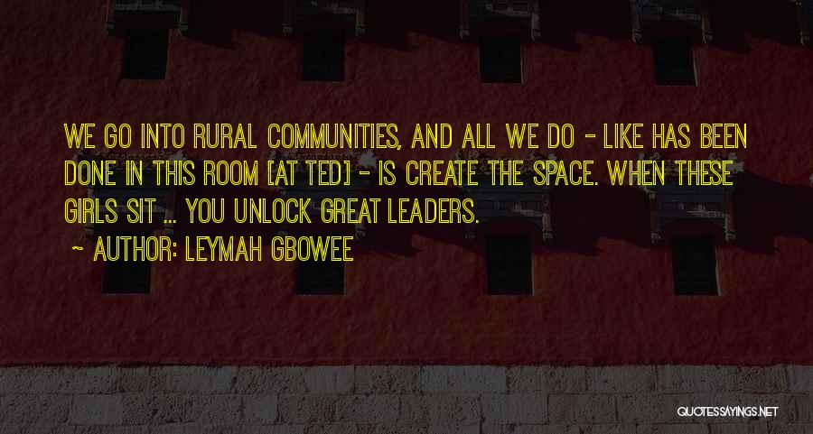 Great Leaders And Quotes By Leymah Gbowee