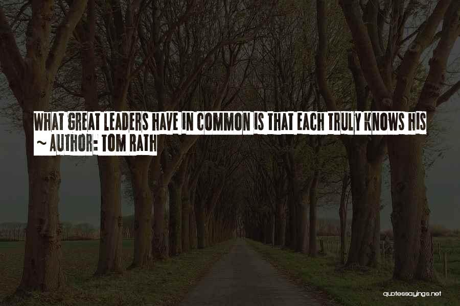 Great Leaders And Quotes By Tom Rath