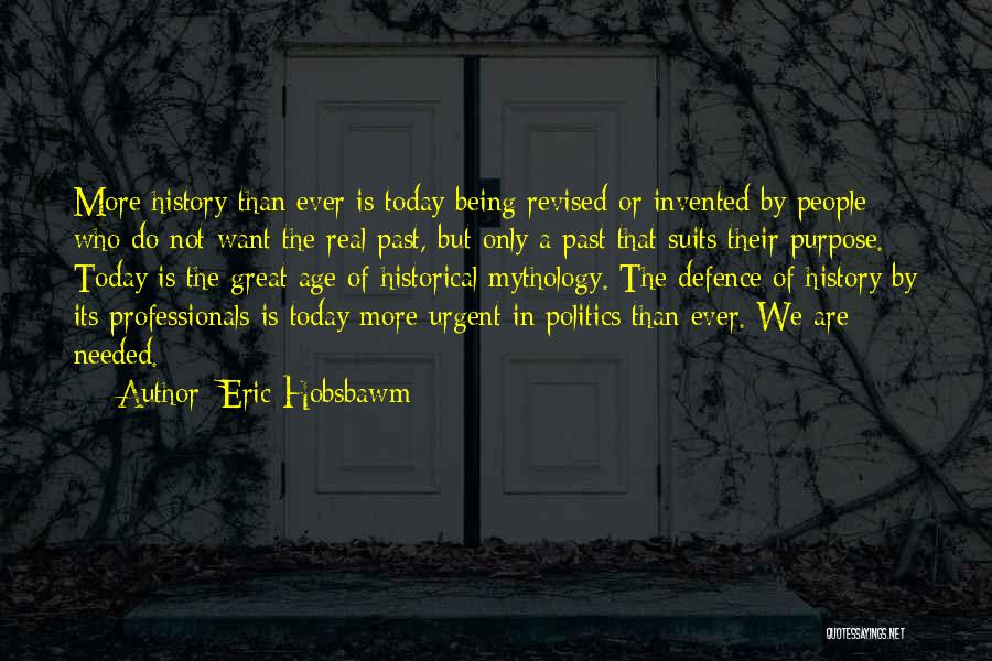 Great Mythology Quotes By Eric Hobsbawm