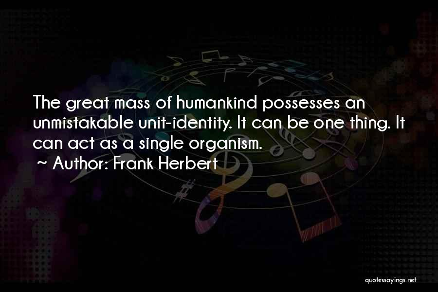 Great Mythology Quotes By Frank Herbert